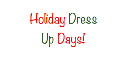 Holiday Dress Up Days!